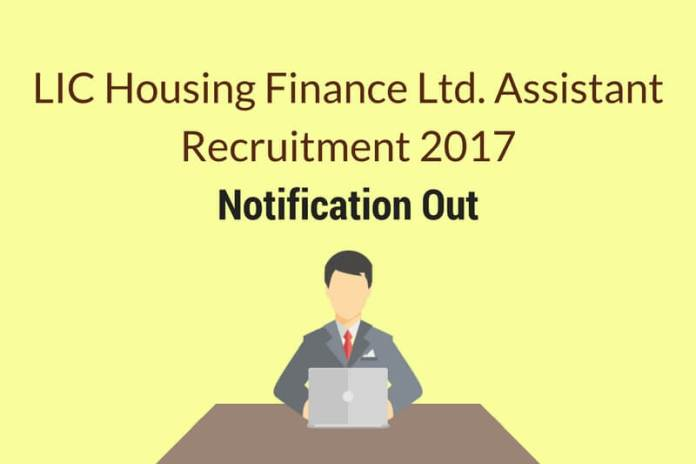 LIC Housing Finance Assistant Recruitment 2017 Official Notification Out