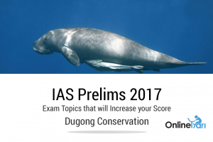 IAS Prelims 2017 Exam Topics that will Increase your Score: Dugong Conservation