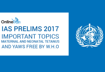 IAS Prelims 2017 Important topics: Maternal and Neonatal Tetanus and Yaws Free by WHO