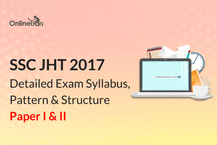 SSC JHT Exam Pattern & Structure 2017: Paper I & II