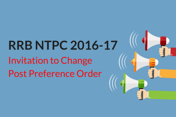 Official Notice: Change Post Preference for RRB NTPC 2016 Exam