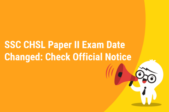 SSC CHSL Exam Date Changed: Check Official Notice