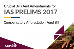 Crucial-Bills-And-Amendments-for-IAS-Prelims-2017--Compensatory-Afforestation-Fund-Bill