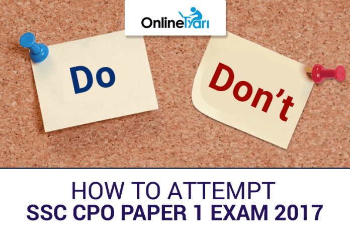 How to Attempt SSC CPO Paper 1 Exam 2017: Do's & Don't