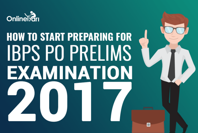 Start your IBPS Clerk Prelims Exam 2017 Preparation: Best Study Tips