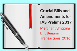 Crucial Bills And Amendments for IAS Prelims 2017: Merchant Shipping Bill, Benami Transactions, 2016