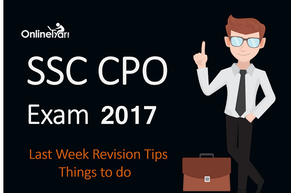 SSC CPO Last Week Revision Tips 2017 | Things to do