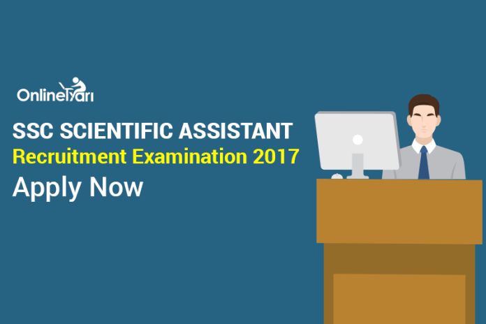 SSC Scientific Assistant Recruitment Examination 2017: Apply Now