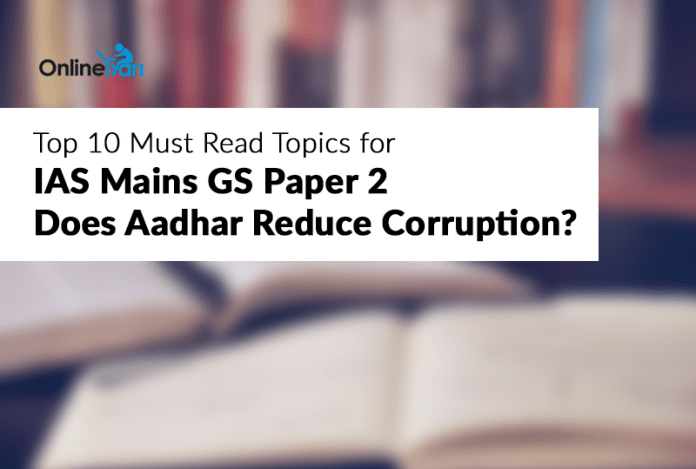 Top 10 Must Read Topics for IAS Mains GS Paper 2 | Does Aadhar Reduce Corruption?