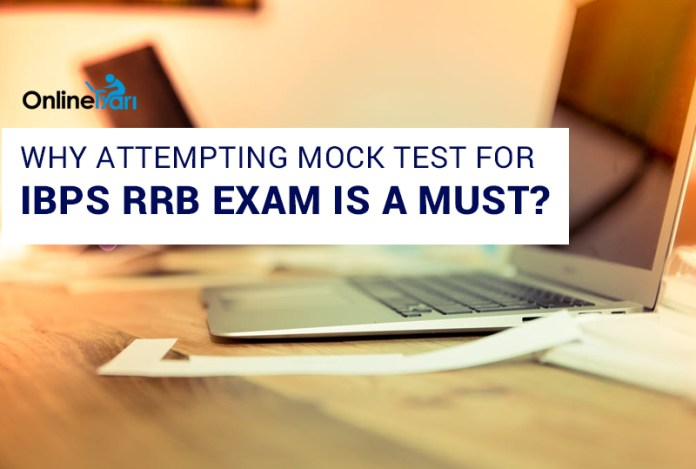 Why Attempting Mock Test for IBPS RRB Exam is a Must