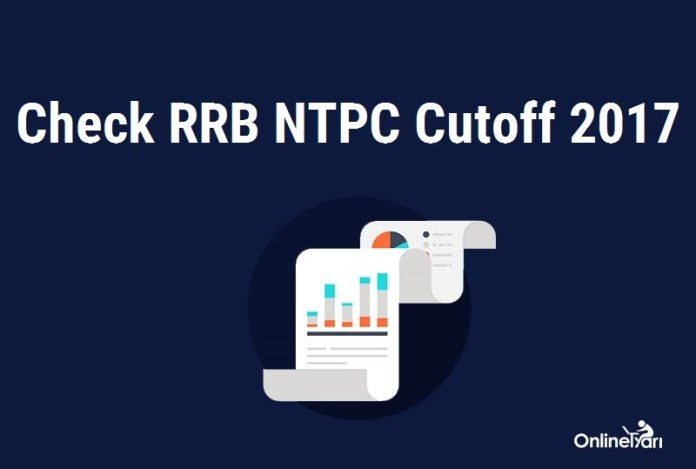 RRB NTPC Cutoff 2017 Released (Post-wise): CA, TA, ASM, Typist, Goods Guard