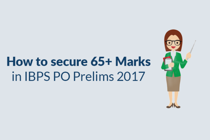 How to secure 65+ Marks in IBPS PO Prelims 2017