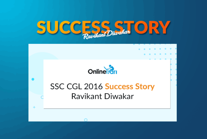 SSC CGL 2016 Success Story: Ravikant Diwakar (AAO)
