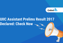 UIIC Assistant Prelims Result 2017 Declared: Check Now