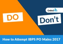 How to Attempt IBPS PO Mains 2017: Do's & Don'ts
