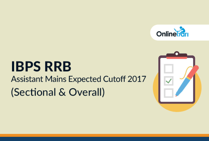 IBPS RRB Assistant Mains Expected Cutoff 2017 (Sectional & Overall)