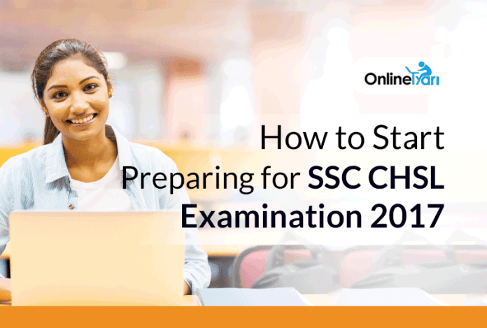 How to Start Preparing for SSC CHSL Examination 2017