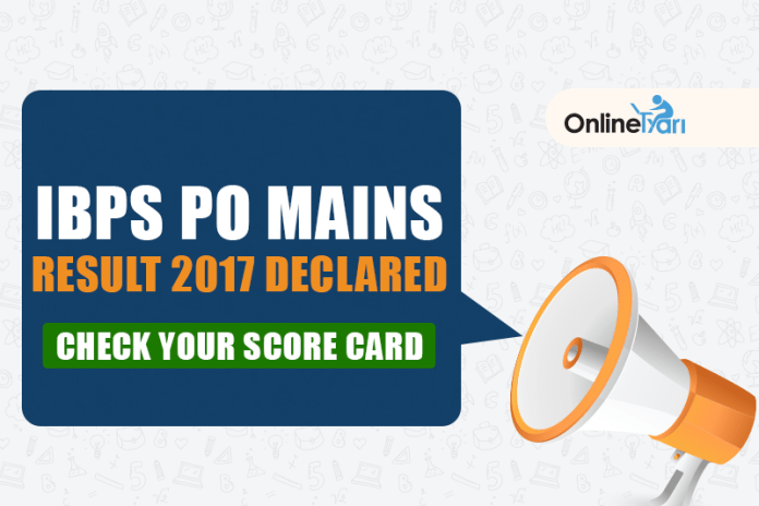 IBPS PO Mains Result 2017 Declared: Check Your Score Card