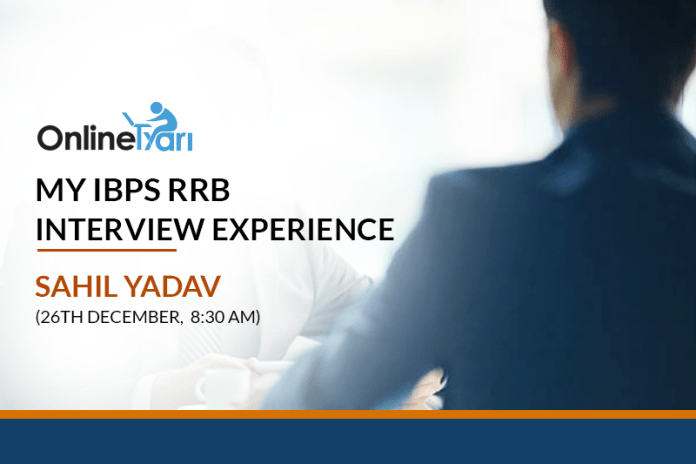 My IBPS RRB Interview Experience: Sahil Yadav