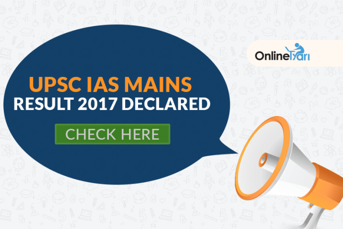 UPSC IAS Mains Result 2017 Declared: Check Here