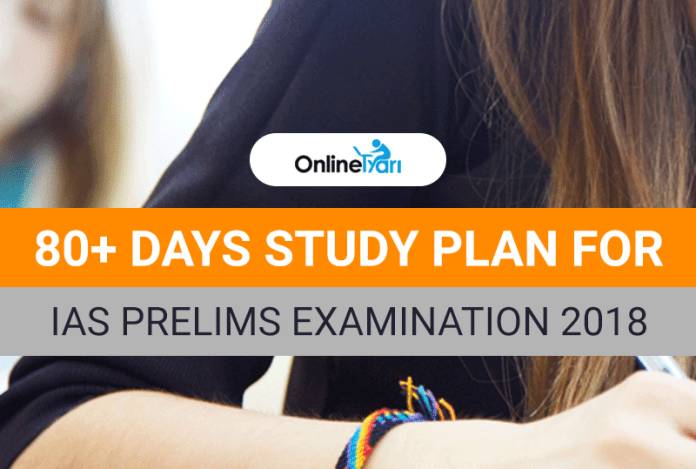 80+ Days Study Plan for IAS Prelims Examination 2018