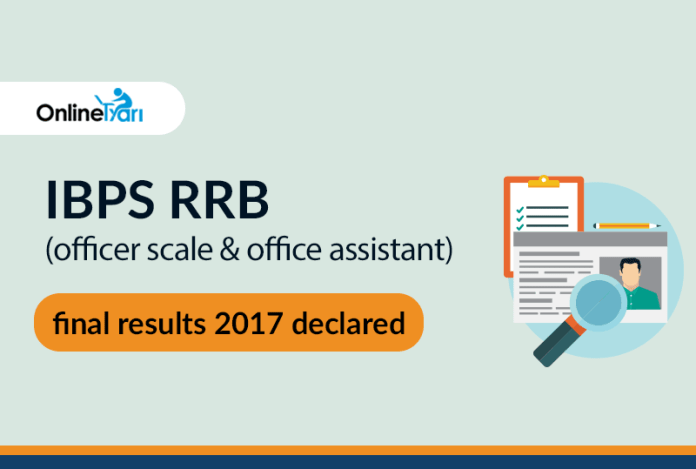 IBPS RRB Final Result 2017 Declared: Check Officer Scale and Office Assistant