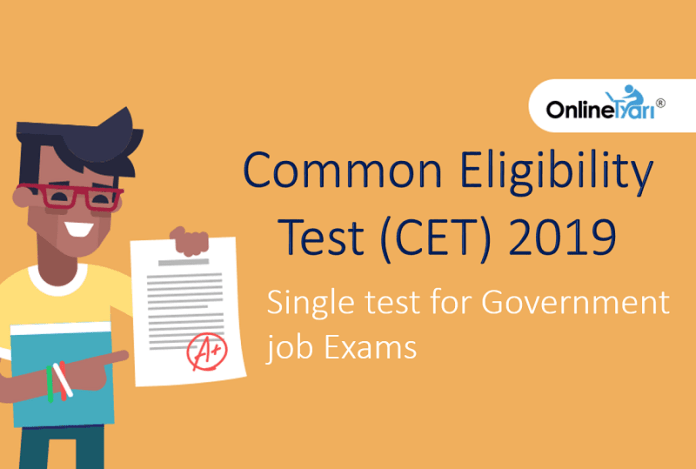 Common Eligibility Test (CET) - Single test for Government job Exams