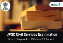 How to Prepare for UPSC IAS Mains 2018 GS Paper 2