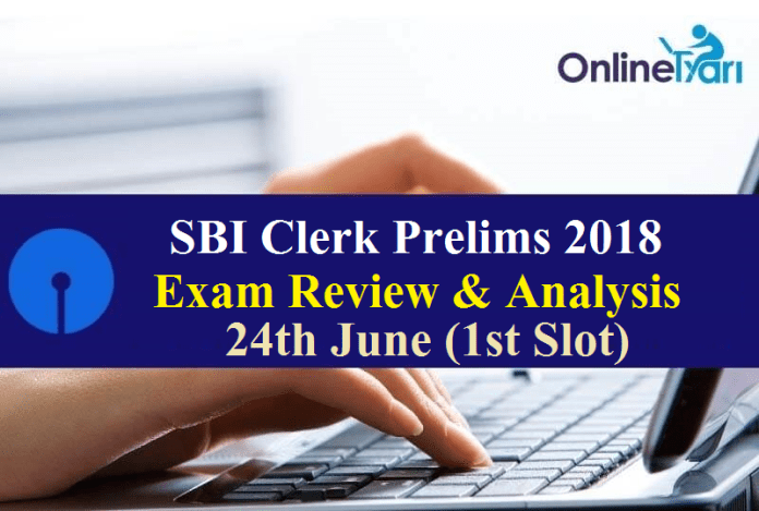 SBI Clerk Prelims Exam Analysis (Shift 1): 24th June 2018