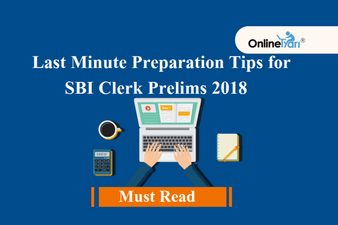 Last Minute Preparation Tips for SBI Clerk Prelims 2018