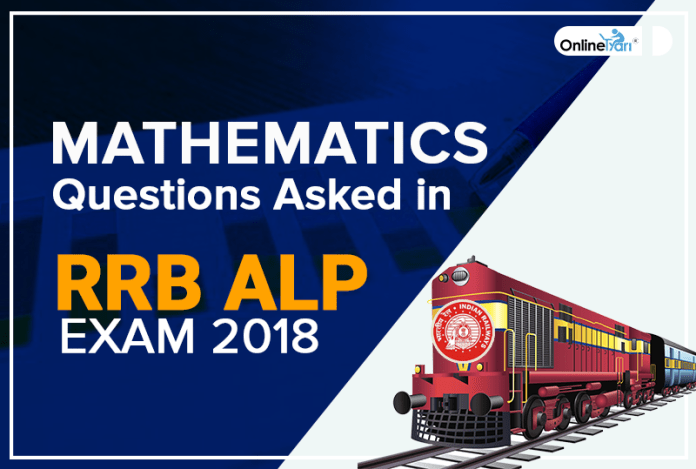 Mathematics Questions Asked in Railway ALP Exam 2018