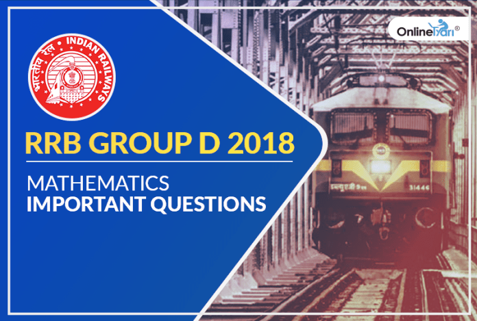 RRB Group D 2018: Mathematics Important Questions