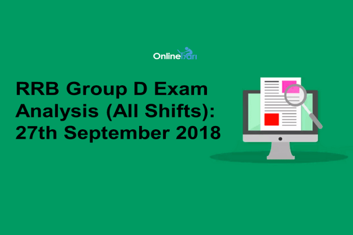 RRB Group D Exam Analysis 2018 (All Shift): 27th September