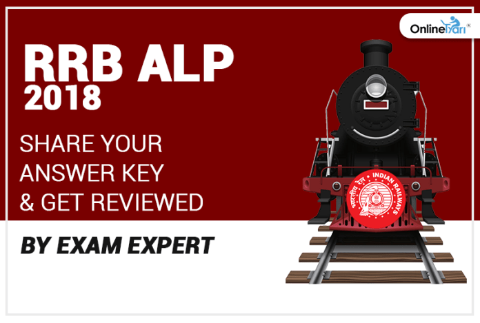 RRB ALP 2018: Share your Answer Key and Get Reviewed by Exam Expert