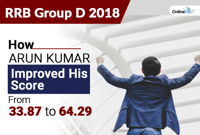 RRB Group D 2018: How Arun Kumar Improved His Score From 33.87 to 64.29