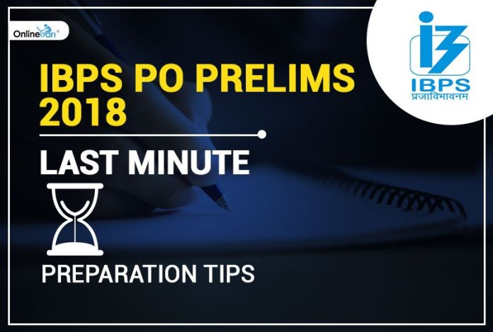 IBPS PO Prelims 2018: Last Minute Preparation Tips