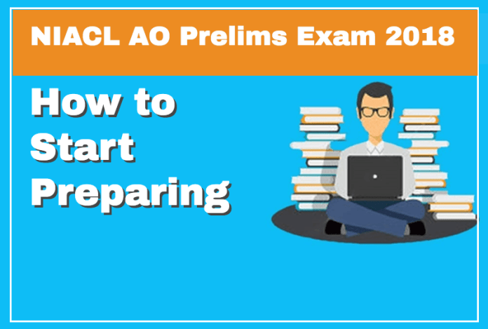 How to Start preparing for NIACL AO Prelims Exam 2018