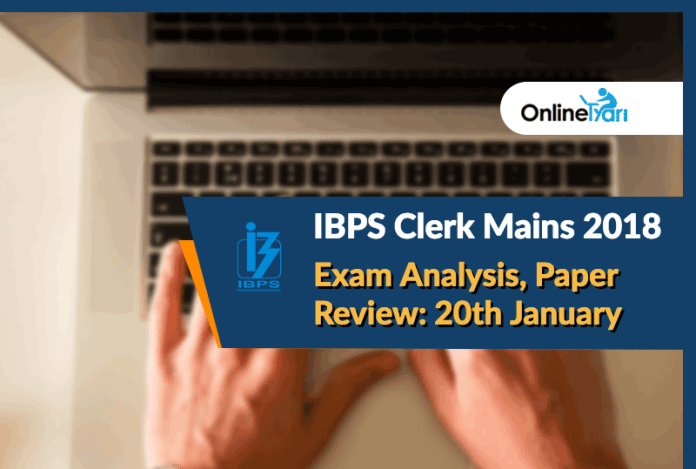 IBPS Clerk Mains Exam Analysis, Paper Review 2018: 20th January