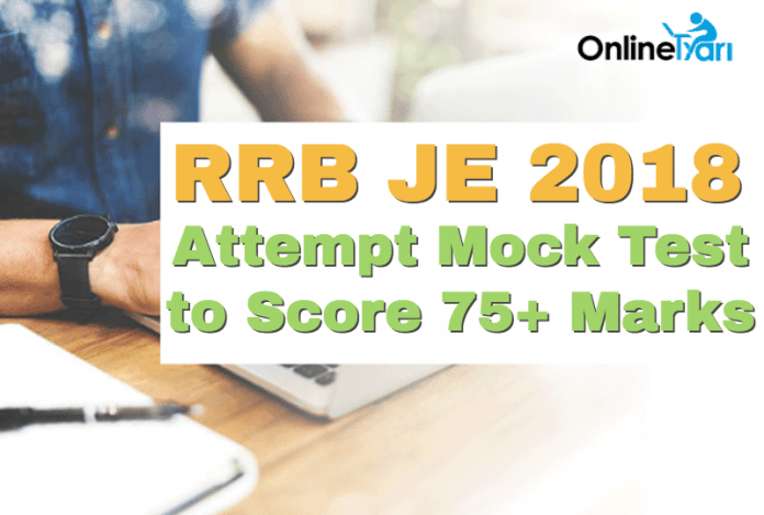 RRB JE 2018: Attempt Mock Test to Score 75+ Marks