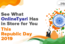 See What OnlineTyari Has In Store for You This Republic Day 2019