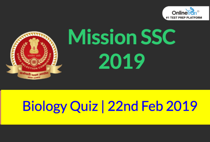 Mission SSC 2019: Biology Quiz | 22nd February 2019