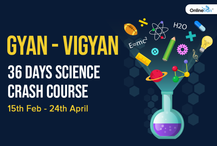 Gyan -Vigyan: 36 Days Science Crash Course (15th Feb - 24th April)