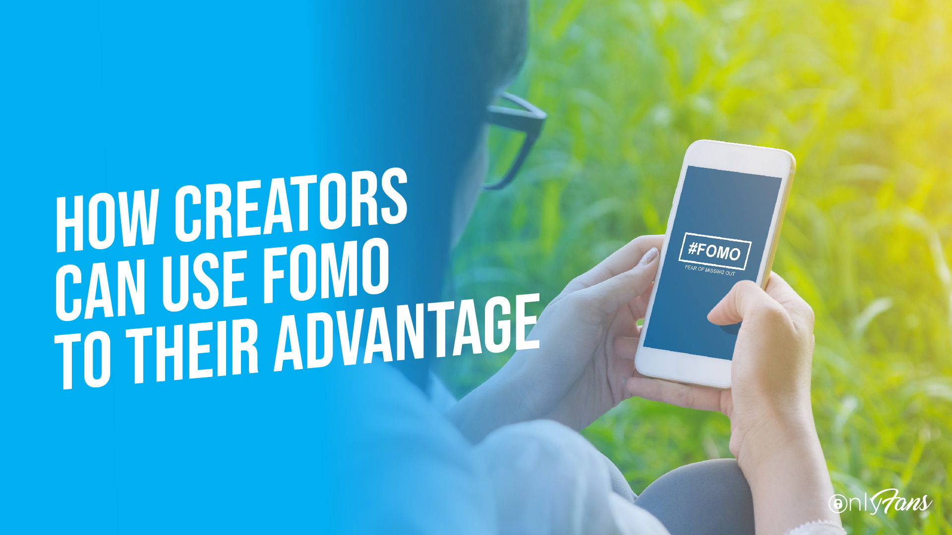 How creators can use FOMO to their advantage