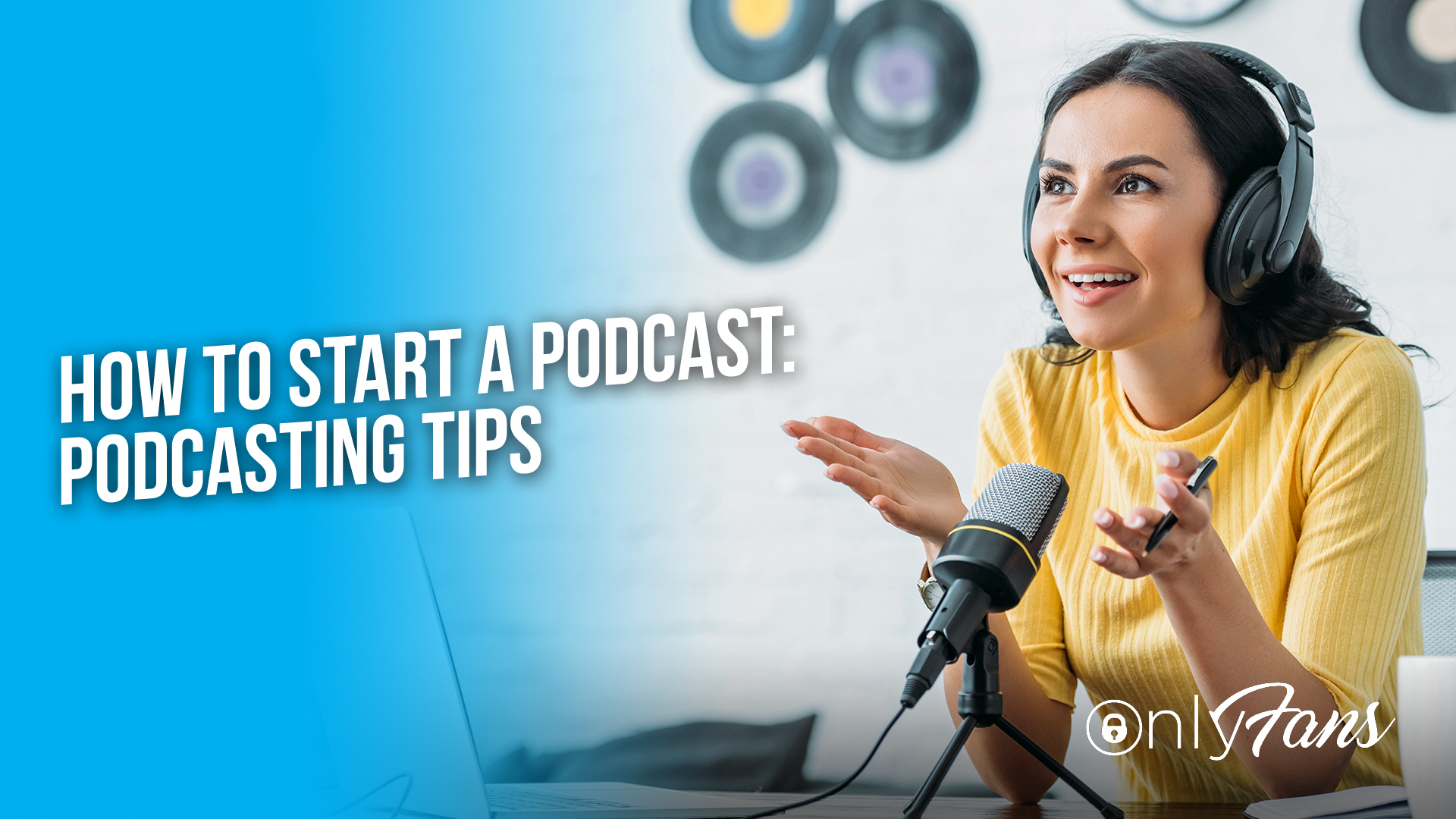 How to Start a Podcast: Podcasting Tips