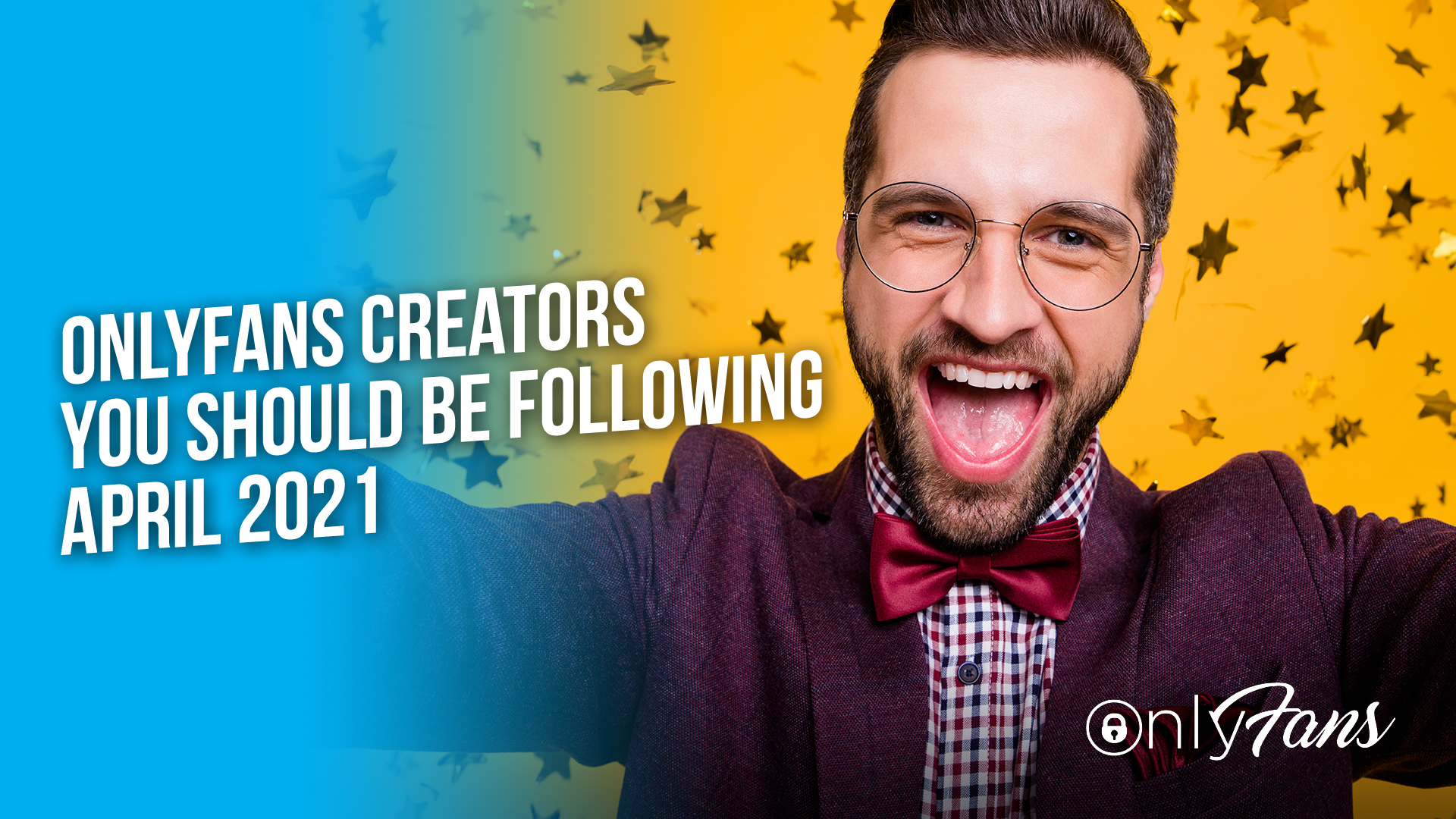 OnlyFans Creators You Should Be Following April 2021