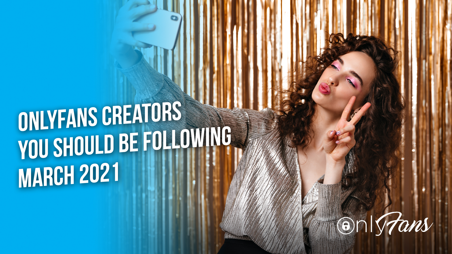 OnlyFans Creators You Should Be Following March 2021