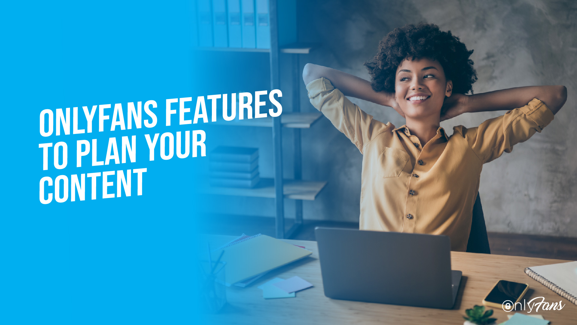 OnlyFans features to plan your content