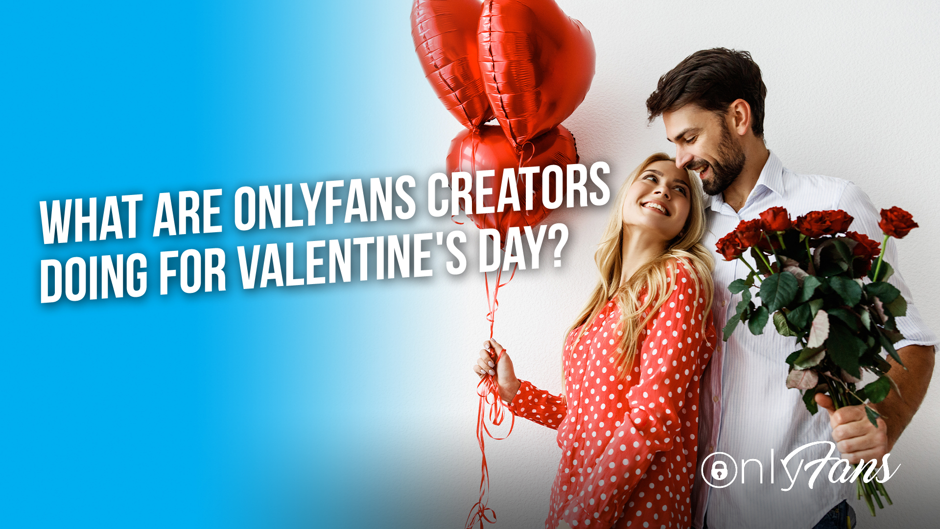 OnlyFans creators are doing for Valentine's Day