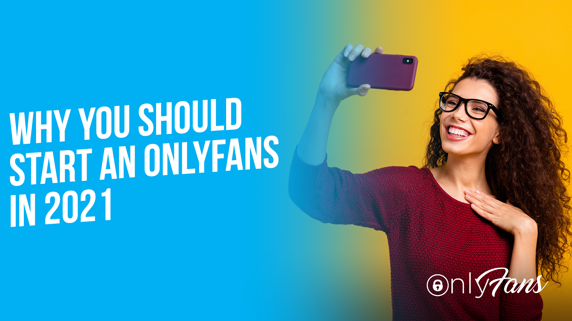 Why you should start an OnlyFans in 2021