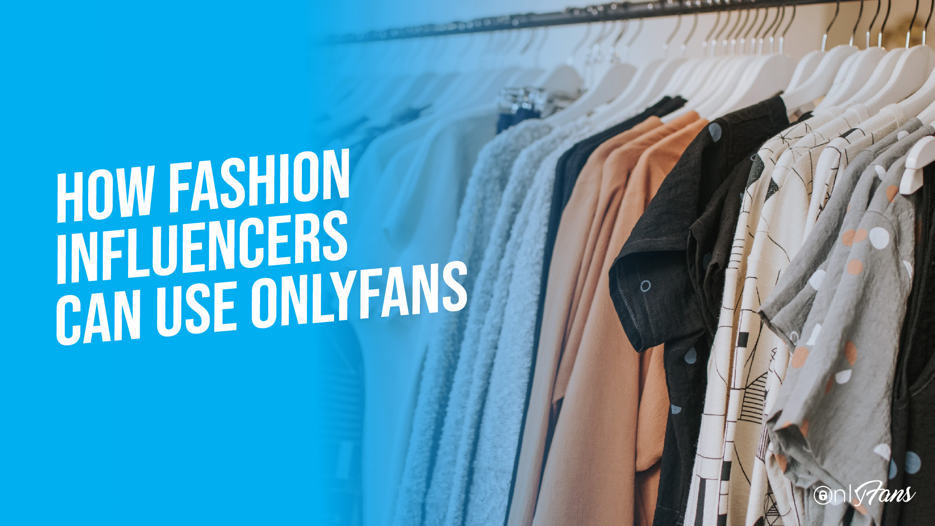 how fashion influencers can use OnlyFans